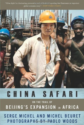 China Safari On the Trail of Beijing's Expansion in Africa  2010 edition cover
