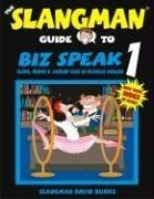 Biz Speak 1 : Slang, Idioms and Jargon Used in Business English 1st 2000 (Student Manual, Study Guide, etc.) edition cover
