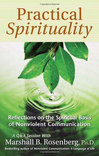 Practical Spirituality The Spiritual Basis of Nonviolent Communication  2004 edition cover