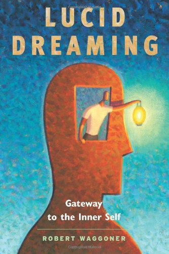 Lucid Dreaming Gateway to the Inner Self  2008 9781930491144 Front Cover