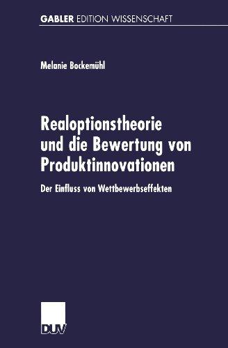 Realoptionstheorie und Die Bewertung Von Produktinnovationen   2001 9783824473144 Front Cover