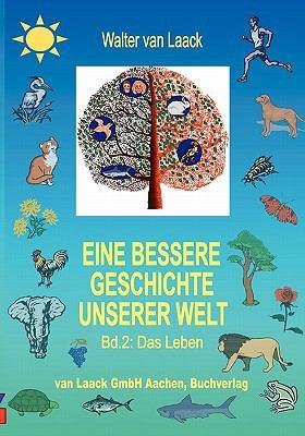 Bessere Geschichte Unserer Welt, Band 2, das Leben N/A 9783831121144 Front Cover