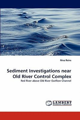 Sediment Investigations near Old River Control Complex  N/A 9783843353144 Front Cover