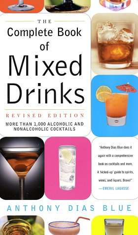 Complete Book of Mixed Drinks More Than 1,000 Alcoholic and Nonalcoholic Cocktails  2002 (Revised) 9780060099145 Front Cover