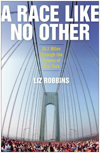 Race Like No Other 26. 2 Miles Through the Streets of New York  2009 9780061373145 Front Cover