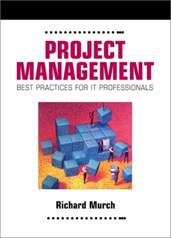 Project Management Best Practices for IT Professionals  2001 9780130219145 Front Cover