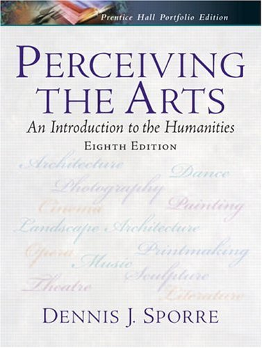 Perceiving the Arts An Introduction to the Humanities 8th 2006 (Revised) edition cover