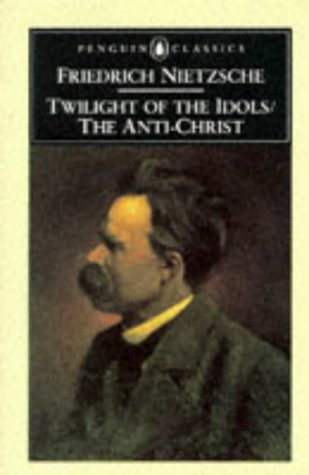 Twilight of the Idols and the Anti-Christ Or How to Philosophize with a Hammer  1990 (Revised) edition cover