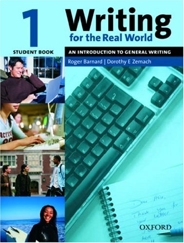 Writing for the Real World, Level 1 An Introduction to General Writing  2005 (Student Manual, Study Guide, etc.) 9780194538145 Front Cover