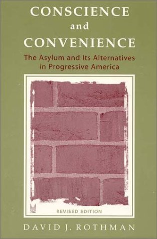 Conscience and Convenience The Asylum and Its Alternatives in Progressive America 2nd 2002 (Revised) 9780202307145 Front Cover