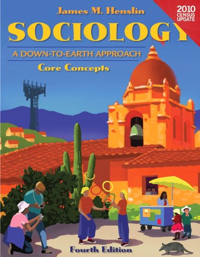 Sociology A down to Earth Approach Core Concepts, Census Update 4th 2012 (Revised) edition cover