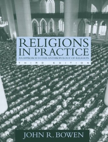Religions in Practice An Approach to the Anthropology of Religion 3rd 2005 (Revised) 9780205418145 Front Cover