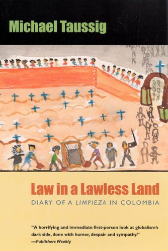 Law in a Lawless Land Diary of a Limpieza in Colombia  2005 edition cover