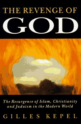 Revenge of God The Resurgence of Islam, Christianity and Judaism in the Modern World  1994 9780271013145 Front Cover