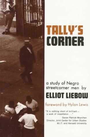 Tally's Corner : A Study of Negro Streetcorner Men 1st 9780316525145 Front Cover