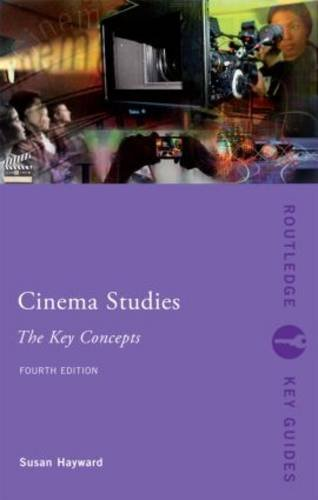 Cinema Studies: the Key Concepts  4th 2013 (Revised) edition cover