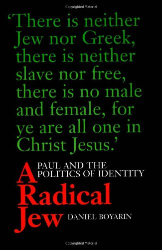 Radical Jew Paul and the Politics of Identity  1997 edition cover