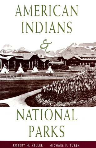 American Indians and National Parks   1998 9780816520145 Front Cover