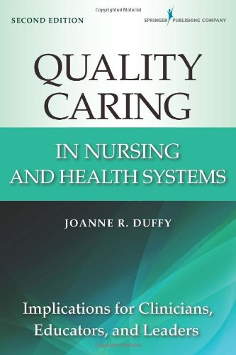 Quality Caring in Nursing and Health Systems: Implications for Clinicians, Educators, and Leaders  2013 edition cover