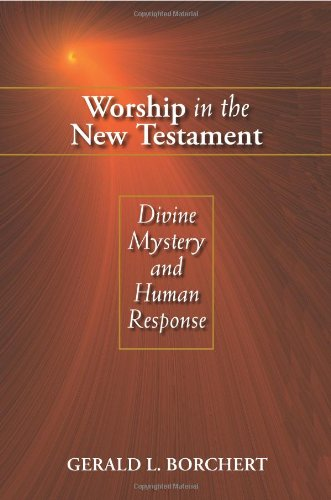 Worship in the New Testament Divine Mystery and Human Response  2008 edition cover