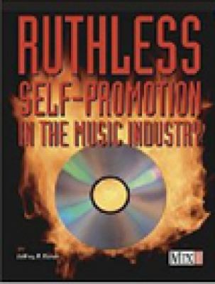 Ruthless Self-Promotion in the Music Industry   2000 9780872887145 Front Cover