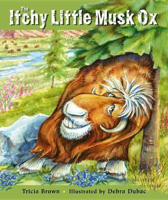 Itchy Little Musk Ox   2006 9780882406145 Front Cover