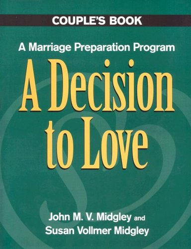 Decision to Love : A Marriage Preparation Program 1st edition cover