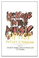 Message in the Music Hip Hop, History, and Pedagogy  2010 edition cover