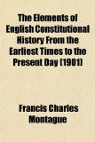Elements of English Constitutional History from the Earliest Times to the Present Day N/A edition cover