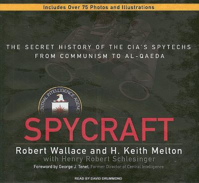 Spycraft: The Secret History of the Cia's Spytechs from Communism to Al-qaeda: Library Edition  2008 9781400137145 Front Cover