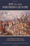 Key to the Northern Country The Hudson River Valley in the American Revolution  2013 edition cover