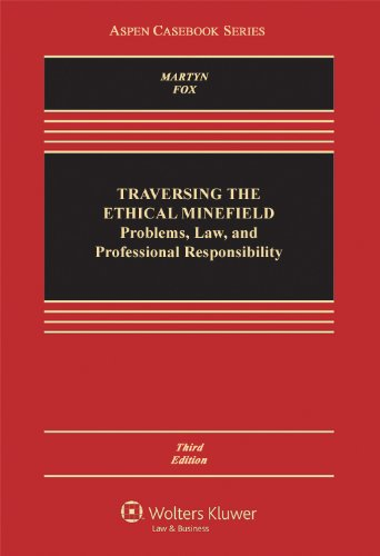 Traversing the Ethical Minefield Problems, Law, and Professional Responsibility 3rd 2013 (Revised) edition cover