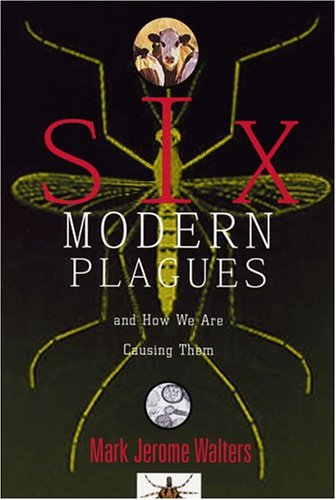 Six Modern Plagues And How We Are Causing Them 2nd 2003 edition cover