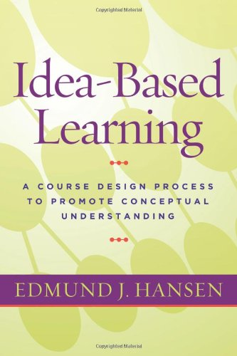 Idea-Based Learning A Course Design Process to Promote Conceptual Understanding  2011 edition cover