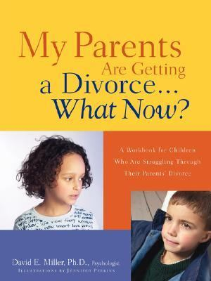 My Parents Are Getting A Divorce... What Now? N/A 9781600344145 Front Cover