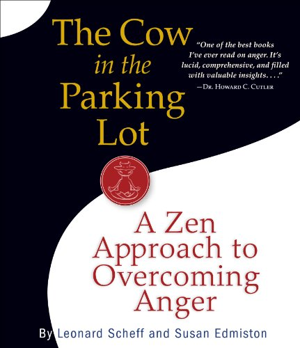 The Cow in the Parking Lot: A Zen Approach to Overcoming Anger  2010 edition cover