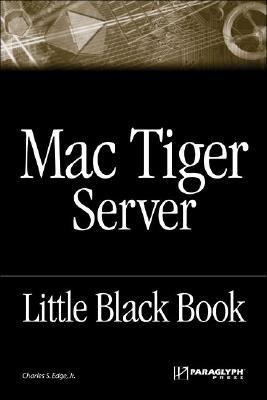 Mac Tiger Server Little Black Book  2006 9781933097145 Front Cover