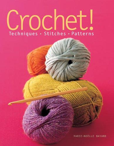 Crochet! Techniques*Stitches*Patterns  2011 9781936096145 Front Cover