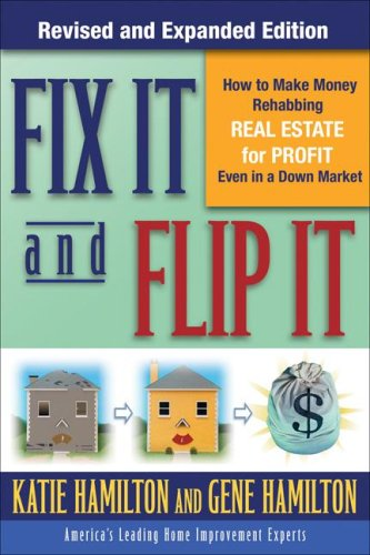 Fix It & Flip It: How to Make Money Rehabbing Real Estate for Profit Even in a down Market  2nd 2008 9780071544146 Front Cover