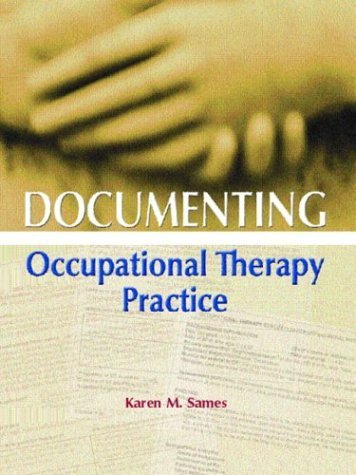 Documenting Occupational Therapy Practice   2005 9780130452146 Front Cover