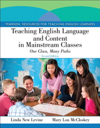 Teaching English Language and Content in Mainstream Classes One Class, Many Paths 2nd 2013 (Revised) edition cover