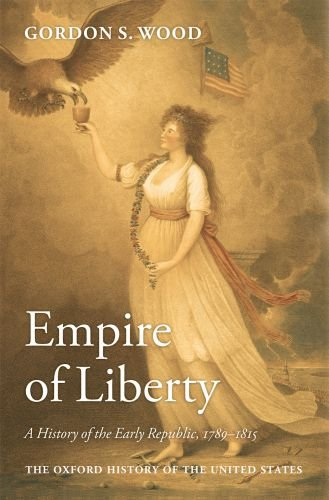 Empire of Liberty A History of the Early Republic, 1789-1815  2009 9780195039146 Front Cover