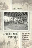 World More Concrete Real Estate and the Remaking of Jim Crow South Florida  2014 edition cover