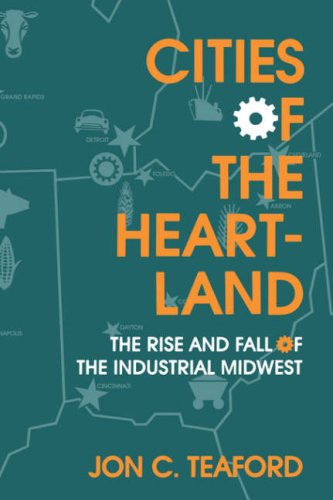 Cities of the Heartland The Rise and Fall of the Industrial Midwest  1993 9780253209146 Front Cover