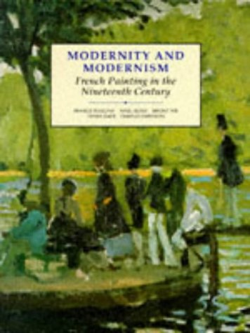 Modernity and Modernism French Painting in the Nineteenth Century  1993 edition cover