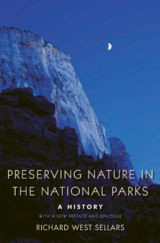 Preserving Nature in the National Parks A History - With a New Preface and Epilogue  2009 edition cover