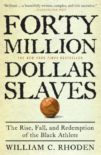 Forty Million Dollar Slaves The Rise, Fall, and Redemption of the Black Athlete  2006 edition cover