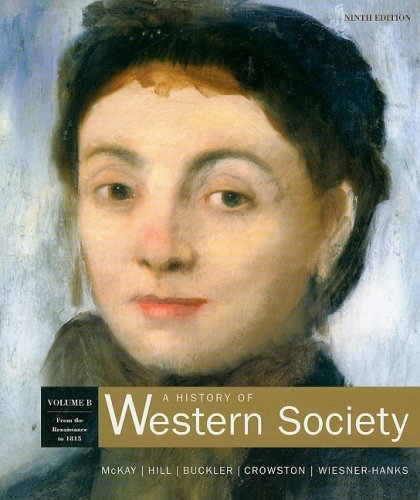 History of Western Society From Renaissance To 1815 9th 2007 9780312683146 Front Cover