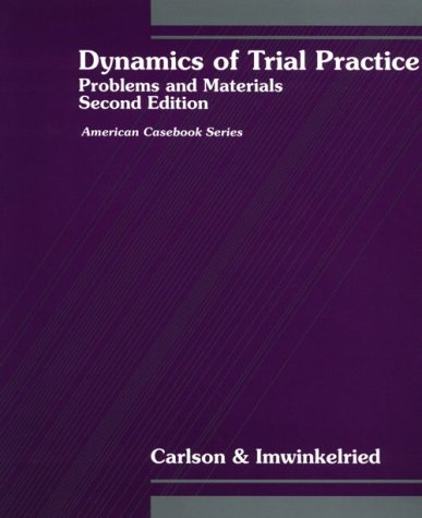 Dynamics of Trial Practice : Problems and Materials 2nd 1995 9780314043146 Front Cover