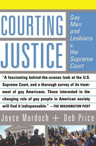 Courting Justice Gay Men and Lesbians V. the Supreme Court  2002 9780465015146 Front Cover